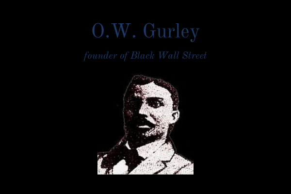 Founder of Black Wall Street, O.W. Gurley