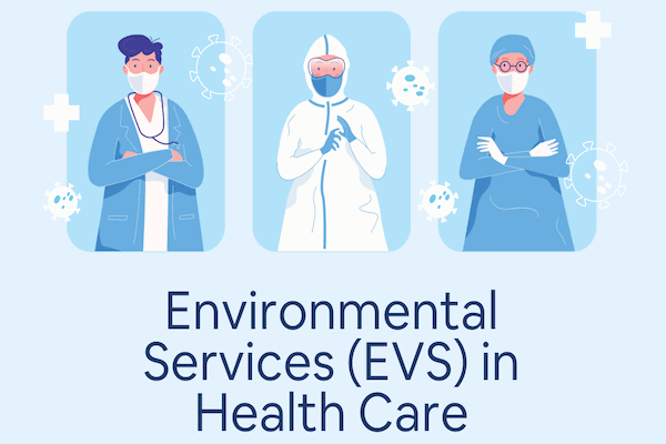 Environmental Services (EVS) in Health Care